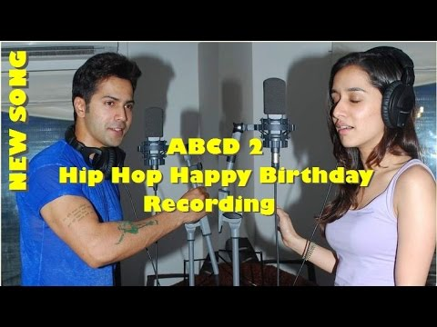 ABCD 2 |  Happy birthday Song |  Varun Dhawan  | Shraddha kapoor | Singing