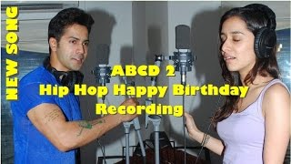 Scoop : the happy birthday song has just got a brand new hip hop version . abcd 2 stars @varun dhawan and @shraddha kapoor turn singers for this vers...