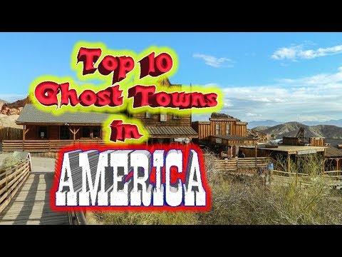 Top 10 Ghost Towns In America
