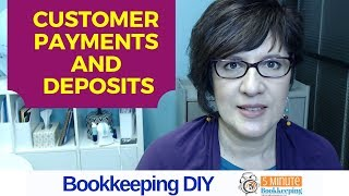 How to enter customer payments and deposits in QuickBooks Online - the correct way