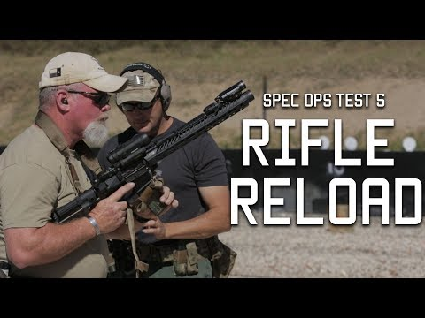 Spec Ops Test 5: Rifle Reload | Tactical Rifleman