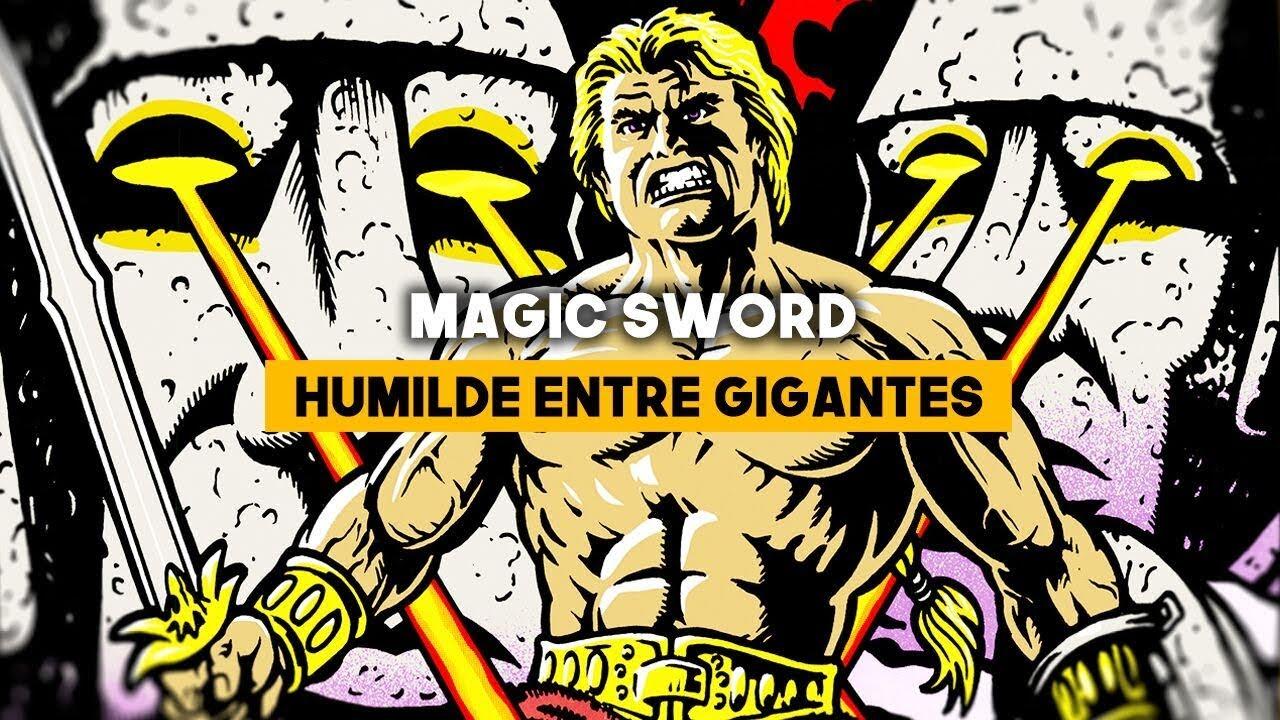 MAGIC SWORD: Humilde entre gigantes | MERISTATION