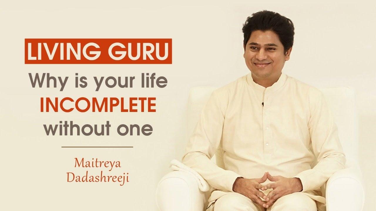 Living Guru   Why is Your Life Incomplete Without One?   Maitreya Dadashreeji (w/ subtitles)