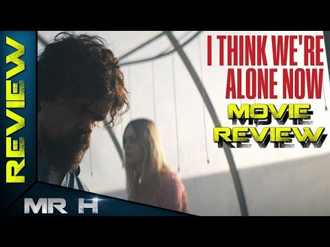 I Think We're Alone Now MOVIE REVIEW – A Considered Character Study