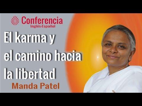 El karma y el camino hacia la libertad. Conferencia de Manda Patel. Brahma Kumaris