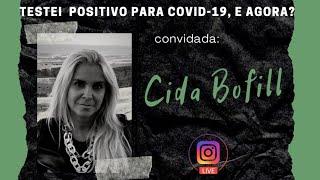 LIVE - TESTEI POSITIVO PARA COVID-19, E AGORA? - CIDA BOFILL   Léo Cezimbra