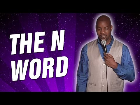 The N Word (Stand Up Comedy)