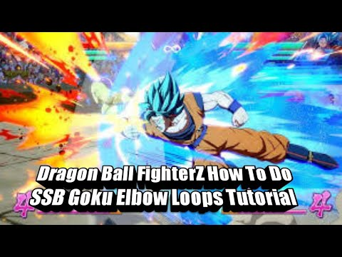 Dragon Ball Fighterz How To Ssb Goku Elbow Loops Tutorial Youtube