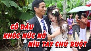 Cô Dâu Níu Tay Chú Ruột Òa Khóc Nức Nở Ngày Về Nhà Chồng | KTEN VNews ᴴᴰ✔