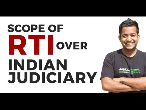Scope of RTI Act over Indian Judiciary by Roman Saini [UPSC CSE/IAS, State PSC, SSC CGL]