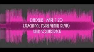 Blur Soundtrack - Daedelus - Make It So (XXXChange Instrumental Remix)