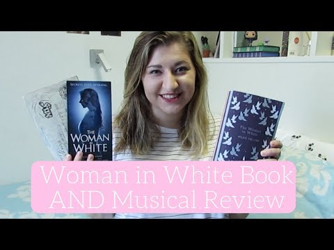 The Woman in White Novel AND Musical Review