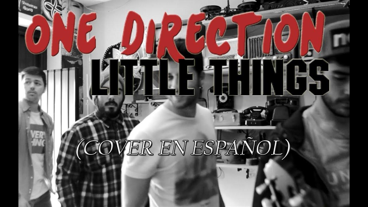 One Direction Little Things [Cover en Español] por Que Ahe ...
