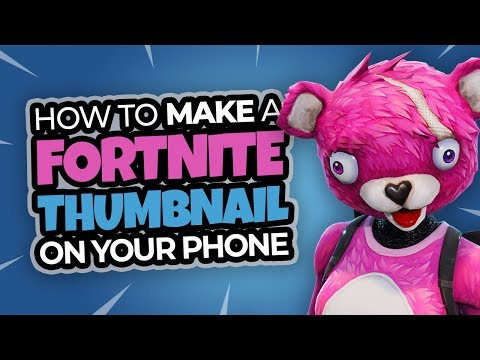 How To Make Fortnite Thumbnails On Android And IPhone