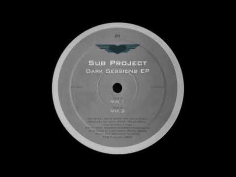 Sub Project - Dark Sessions (Mix 1)