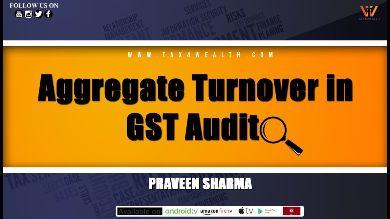 GST Audit : Aggregate Turnover in GST Audit