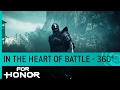 For Honor 360° Trailer: In the Heart of Battle