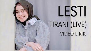 LESTI - TIRANI (LIVE) VIDEO LIRIK