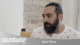 Conversando con Soundwear – Alain Pérez (Parte 1/3)