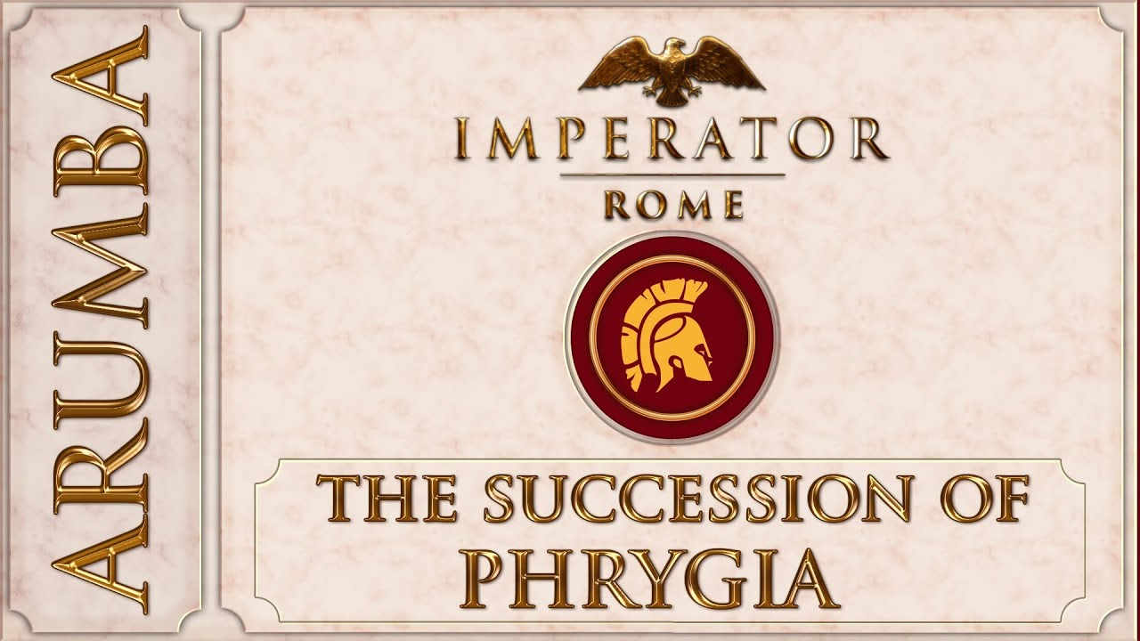 Imperator The Succession of Phrygia 11