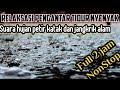 DI JAMIN TIDUR NYENYAK !!! Relaksasi suara hujan dan petir | Relaksasi pengantar tidur