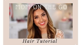 Mom On The Go Hair Tutorial | Dulce Candy