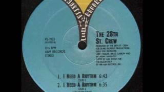 The 28th St. Crew - I Need A Rhythm (Dub 1)