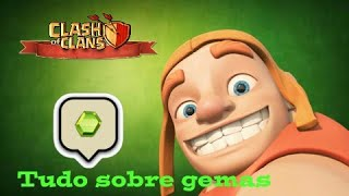 TUDO SOBRE GEMAS! COM GANHAR E GASTAR! CLASH OF CLANS