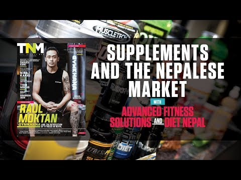 SUPPLEMENTS & THE NEPALESE MARKET WITH ADVANCE FITNESS SOLUTIONS & DIET NEPAL