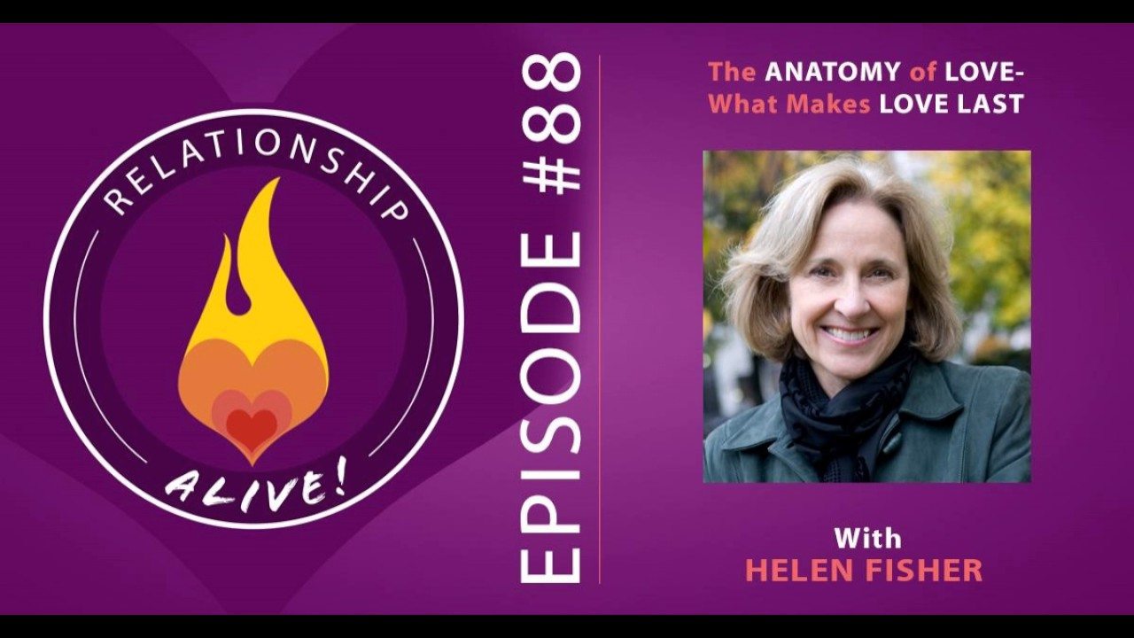 88: Helen Fisher - The Anatomy of Love: What Makes Love Last - YouTube