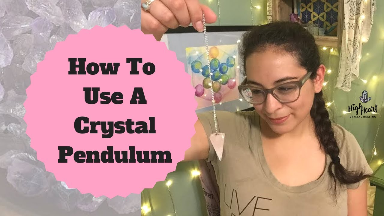 How To Use A Crystal Pendulum | Dowsing For Beginners ...