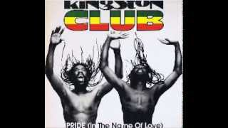 Kingston Club Pride In The Name Of Love (Extended Club Mix)