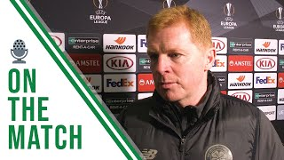 Neil Lennon on the Match | Copenhagen 1-1 Celtic | UEL last 32 first-leg