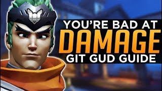 Overwatch: Why You're Bad at DPS! - Git Gud Guide