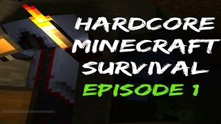 Hardcore Minecraft - Episode 1