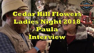 Cedar Hill Flowers Ladies Night 2018 - Paula Interview