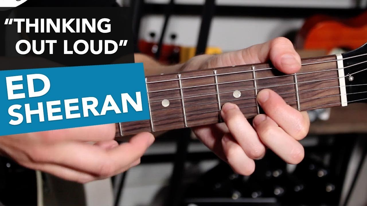 Thinking Out Loud Chords Ed Sheeran Guitar Tutorial How To Play