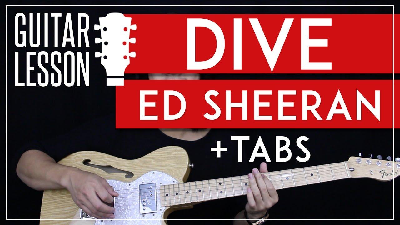 Dive guitar tutorial ed sheeran guitar lesson easy - Ed sheeran dive chords ...