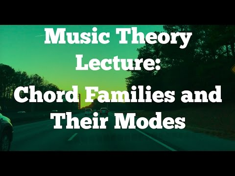 What You Should Know About Chord Families And Their Modes Youtube