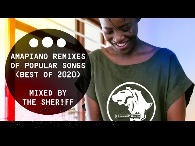 Amapiano Remixes of Popular Songs (Best of 2020) | Mixed by The Sheriff