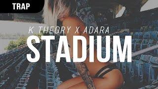 K Theory x Adara - Stadium