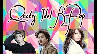Quotes Idol K Pop (BTS,EXO,SNSD)