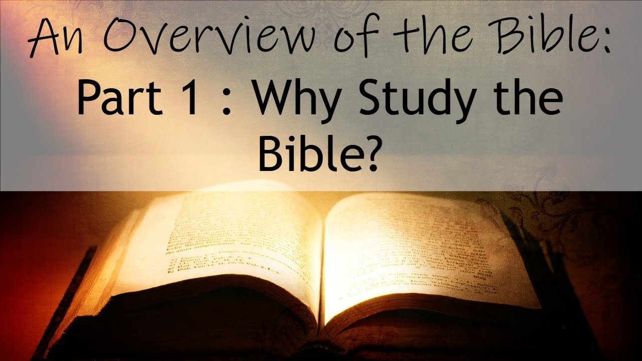 An Overview of the Bible - Part 1 - Why Study the Bible? (Audio)