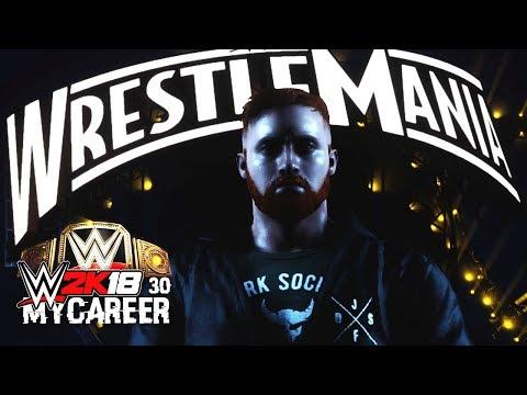 WWE 2K18 My Career Mode Ep 30 - Wrestlemania Main Event! WWE Championship!