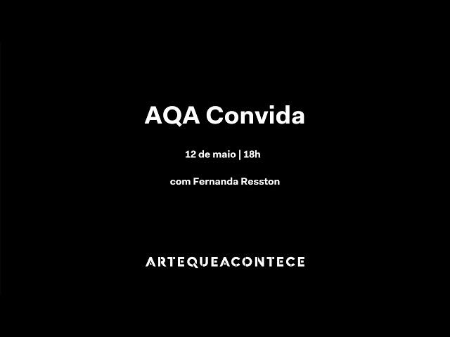 #AQAconvida Fernada Resston - live aconteceu no dia 12/5/2020