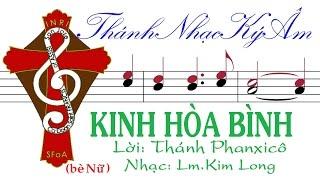 KINH HÒA BÌNH (bè Nữ) Lời Thánh Phanxicô Nhạc Lm. Kim Long [Thánh nhạc Ký Âm] TnkaKHBklF