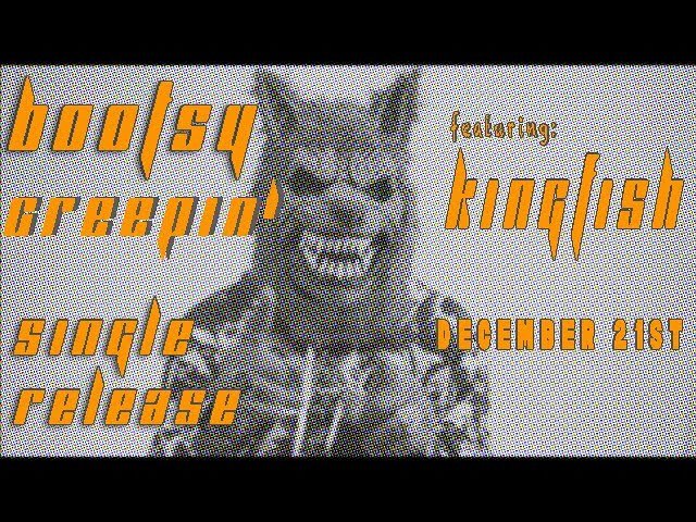 Bootsy Creepin' - Single Release Video Promo