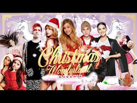 Christmas Wonderland - MEGAMIX 2016   Ariana, Justin, 5H, Selena, Katy, Nicki, Melanie & More