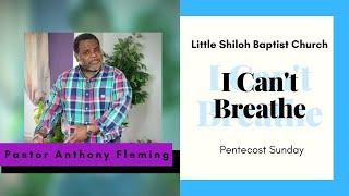 "Pentecost |"" I Can't Breathe "" |Pastor Anthony Fleming | LSBC"