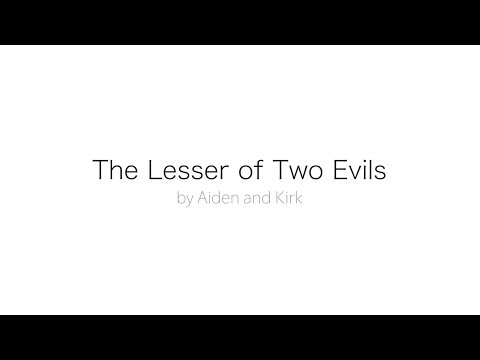 The Lesser of Two Evils - Manifesto